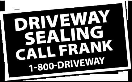 Driveway Sealing Call Frank